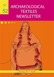 Archaeological Textiles Newsletter No. 52, spring 2011 issue